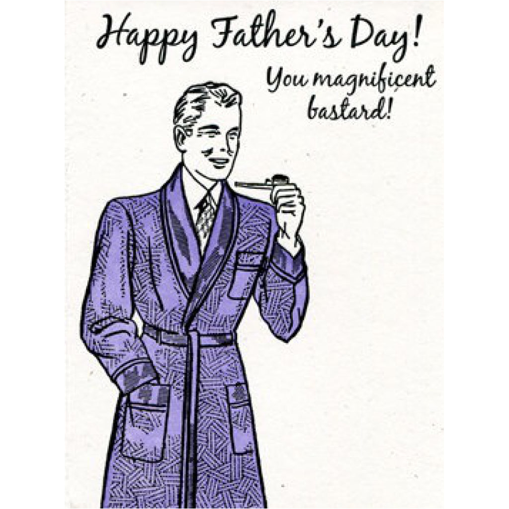Magnificent Bastard Father's Day Card