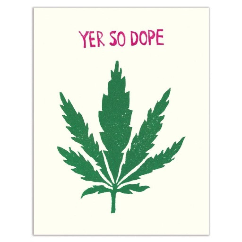 Yer So Dope Birthday Card