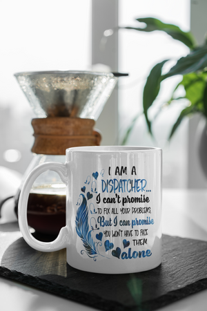 I Am A Dispatcher Coffee Mug - - Endlessly Trendy Boutique