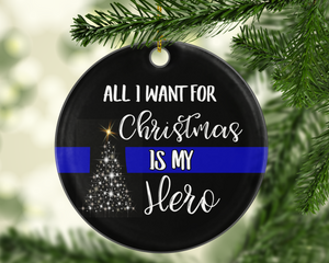 All I Want For Christmas Hero Thin Blue Line TBL Police - Shatterproof Acrylic Ornament  - - Endlessly Trendy Boutique