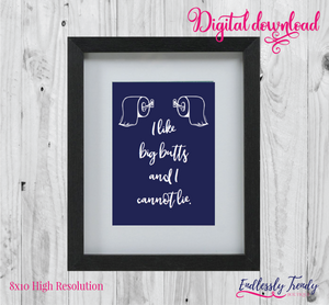 "8"" x 10"" I Like Big Butts - Bathroom Humor Quote - Digital Download - Printable Digital File - - Endlessly Trendy Boutique"