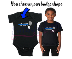 "Custom Police Themed ""I've Got Daddy's 6"" Bodysuit Creeper or Tee - - Endlessly Trendy Boutique"