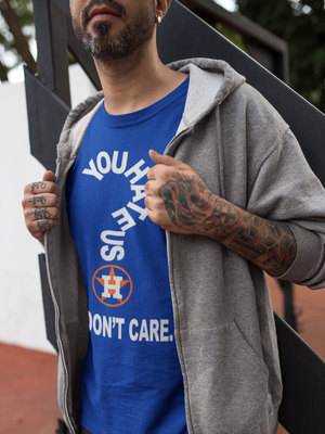 You Hate Us? We Don't Care. - Houston Astros Shirt - Endlessly Trendy Boutique