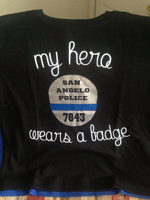 My Hero Wears a Badge Police Tee (Customized with badge number) - - Endlessly Trendy Boutique