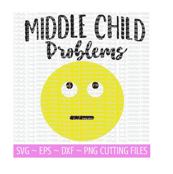 Middle Child Problems - SVG - - Endlessly Trendy Boutique