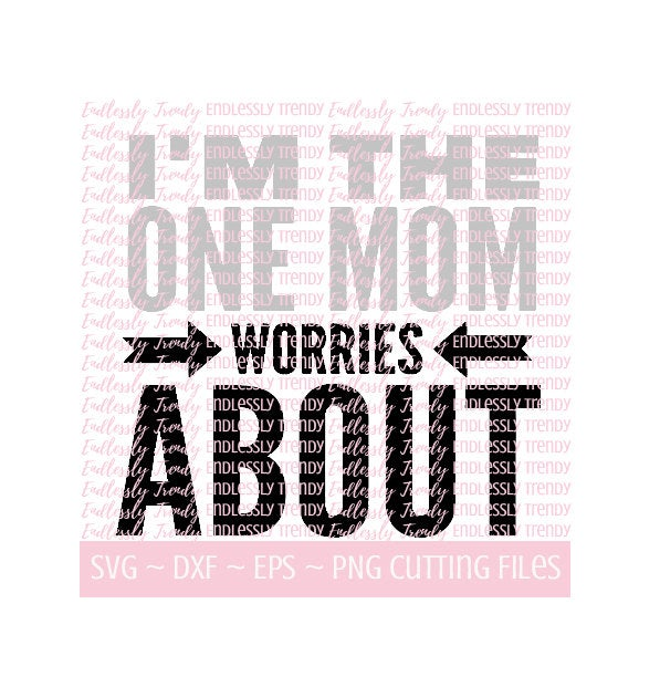 One Mom Worries About - SVG - - Endlessly Trendy Boutique