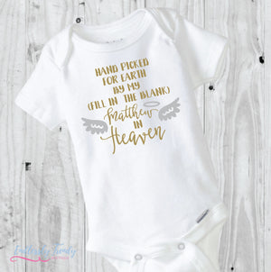 Hand Picked for Earth by my {insert relationship and name here} in Heaven Onesie® - Memorial Onesie® - - Endlessly Trendy Boutique