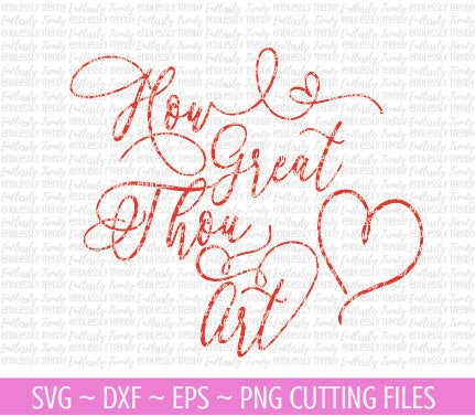 How Great Thou Art - SVG - - Endlessly Trendy Boutique