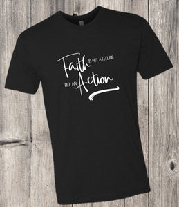 Faith is not a Feeling But An Action Spiritual Tee - - Endlessly Trendy Boutique