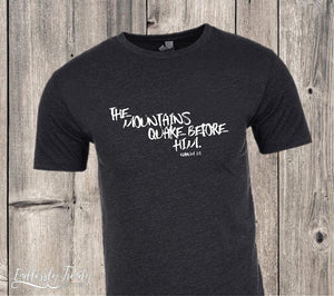 The Mountains Quake Before Him - Nahum 1:5 Jesus Inspirational Tee - - Endlessly Trendy Boutique