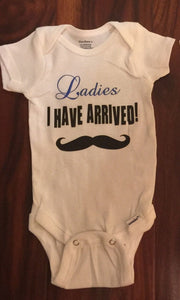 Ladies I Have Arrived Baby Bodysuit - - Endlessly Trendy Boutique