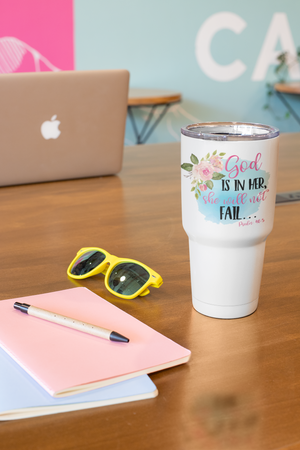 """God is in Her, She Will Not Fail"" Psalm 46:5 30oz Insulated Tumbler - - Endlessly Trendy Boutique"