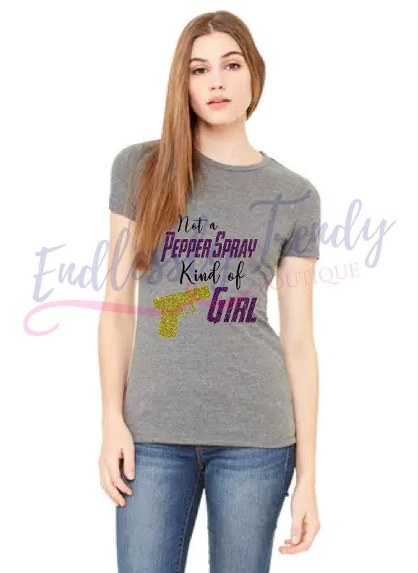 Not a Pepper Spray Kind of Girl T Shirt - - Endlessly Trendy Boutique