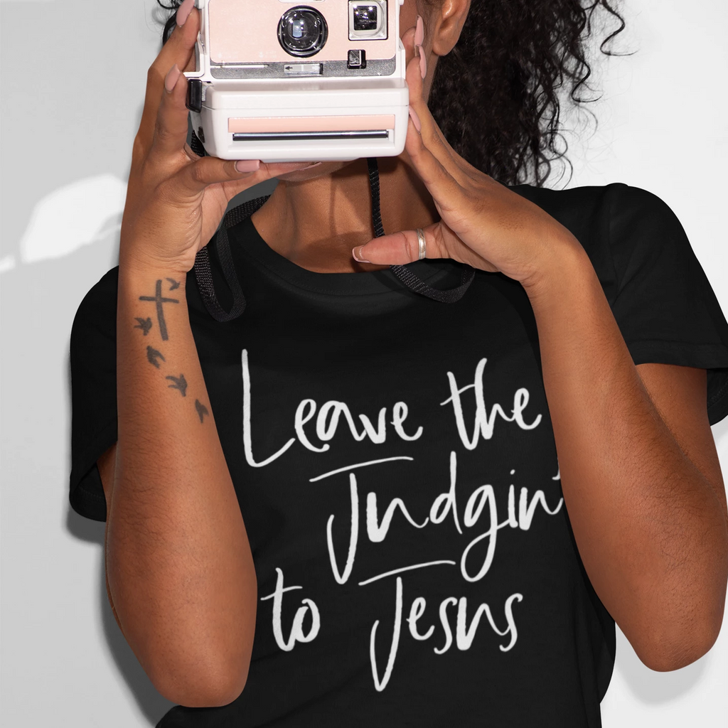 Leave the Judgin' to Jesus Spiritual Inspirational T-Shirt - - Endlessly Trendy Boutique