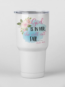 """God is in Her, She Will Not Fail"" Psalm 46:5 20 or 30oz Insulated Tumbler - - Endlessly Trendy Boutique"