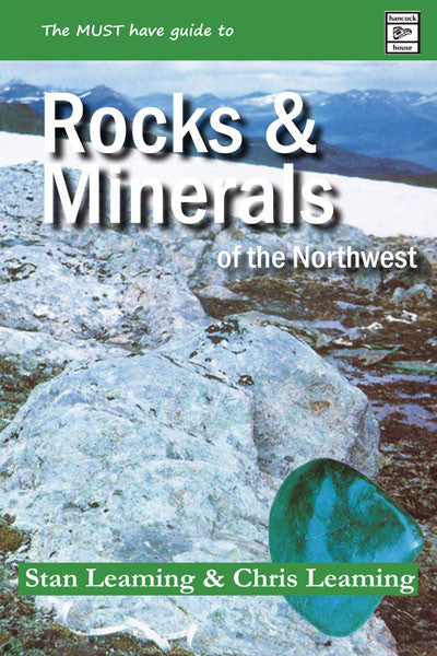 Guide to Rocks and Minerals of the Northwest