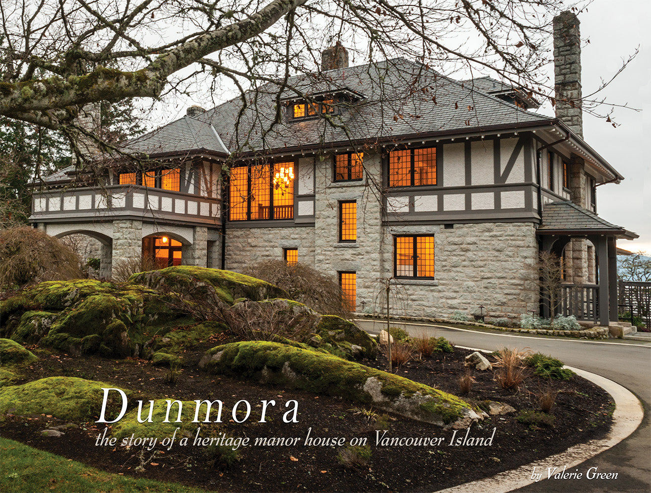 Dunmora: the story of a heritage manor house on Vancouver Island