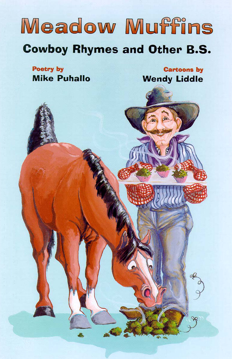 Meadow Muffins: cowboy rhymes and other b.s.