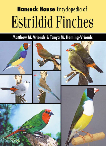 Estrildid Finches: The Hancock House Encyclopedia of