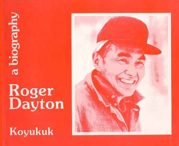 Alaska Biography Series #7 - Koyukuk - Dayton