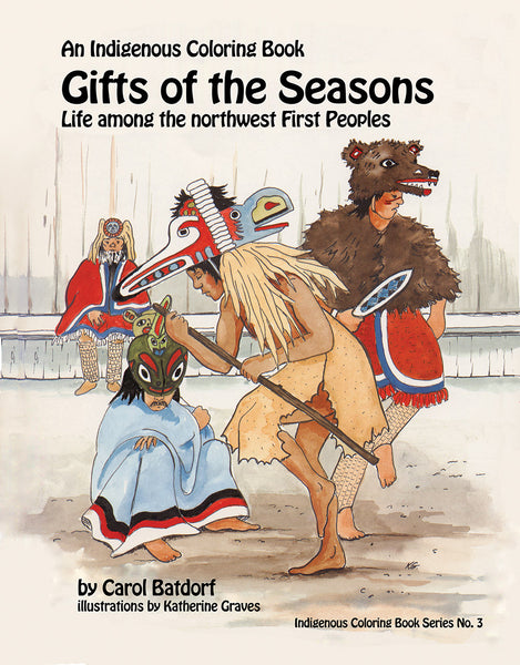Gifts of the Season- An Indigenous Coloring Book: Life among the northwest First Peoples
