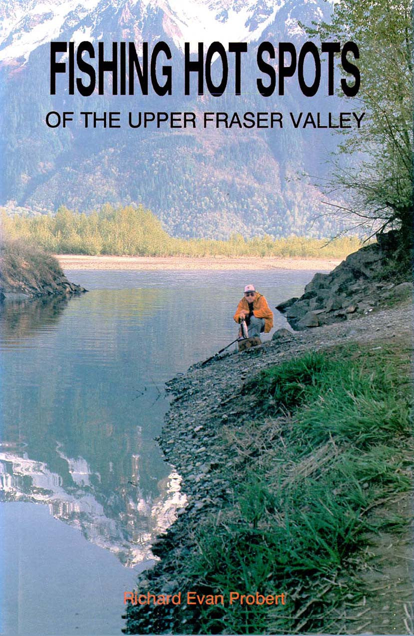 Fishing Hot Spots: of the upper Fraser Valley