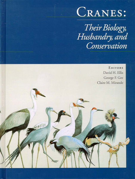 Cranes: their biology, husbandry & conservation