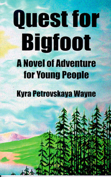 Quest for Bigfoot: a novel of adventure for young people