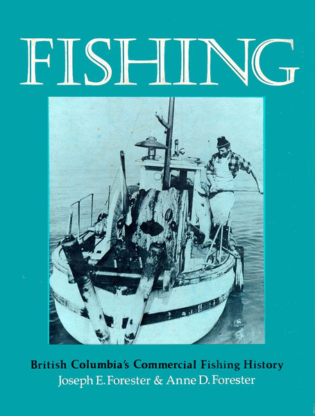 Fishing: British Columbia's commercial fishing history