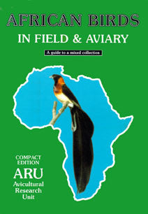 African Birds in Field & Aviary: a guide to a mixed collection