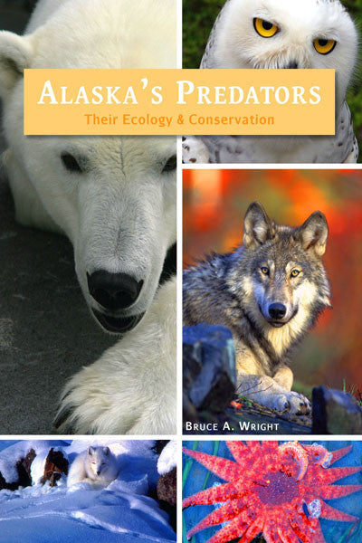 Alaska's Predators: their ecology & conservation