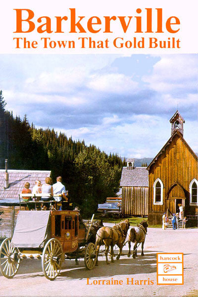 Barkerville: the town that gold built