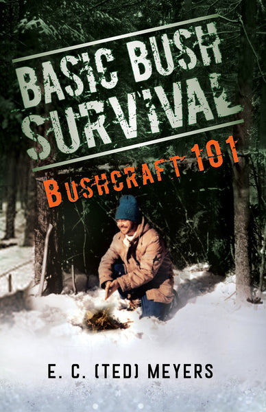 Basic Bush Survival: Bushcraft 101