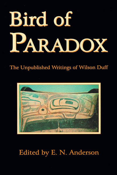 Bird of Paradox: The Unpublished Writings of Wilson Duff
