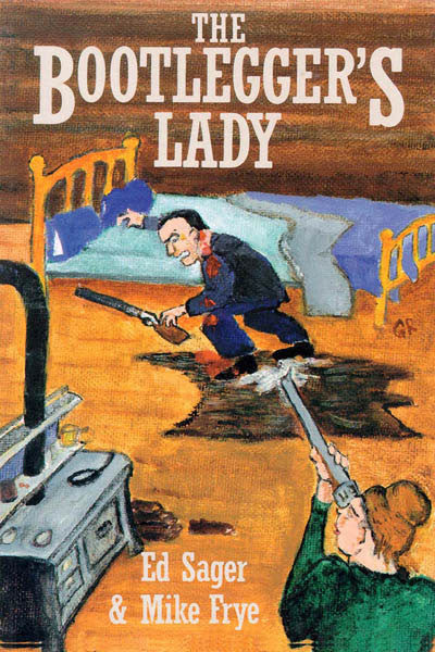 The Bootleggers Lady: tribulations of a pioneer woman
