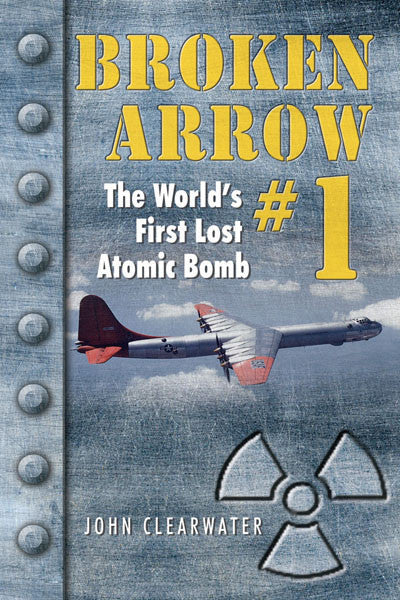 Broken Arrow No.1: the world's first lost atomic bomb