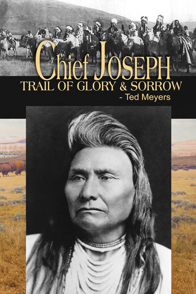 Chief Joseph: trail of glory & sorrow