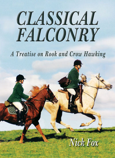 Classical Falconry: a treatise on rook and crow hawking