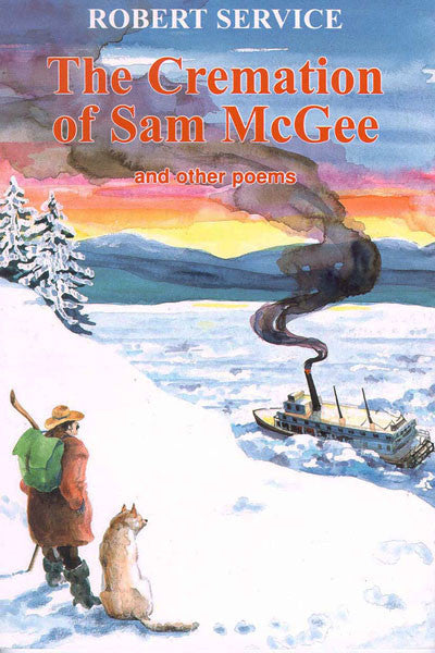 Cremation of Sam McGee: and other poems