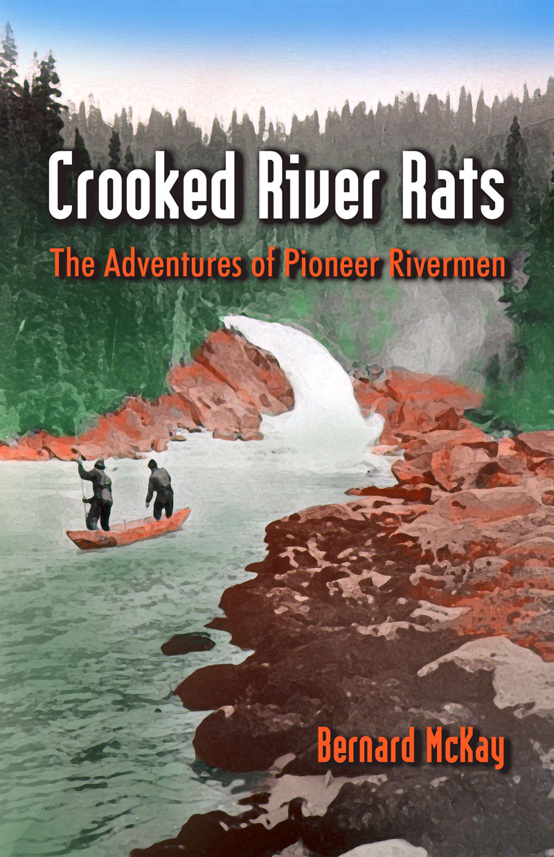Crooked River Rats: the adventures of pioneer rivermen