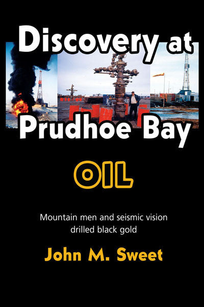 Discovery at Prudhoe Bay: OIL