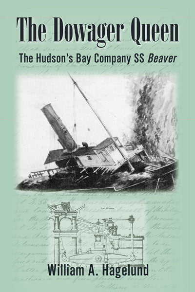 Dowager Queen: the Hudson's Bay Company SS Beaver