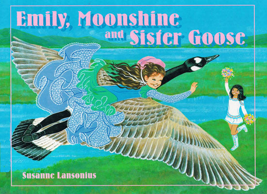 Emily, Moonshine and Sister Goose