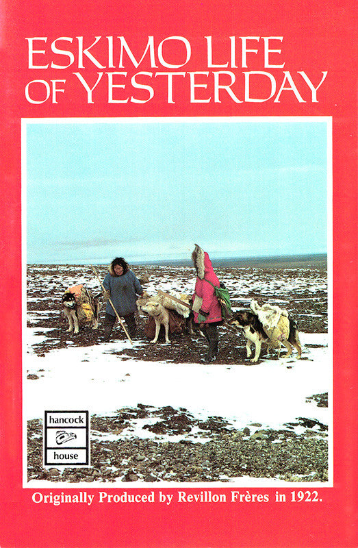 Eskimo Life of Yesterday (reprint 1983)