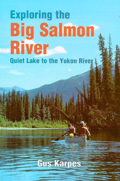 Exploring the Big Salmon River: Quiet Lake to the Yukon River