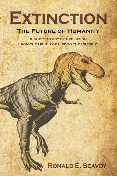 Extinction: the future of humanity- a shorty study of evolution from the origin of life to the present