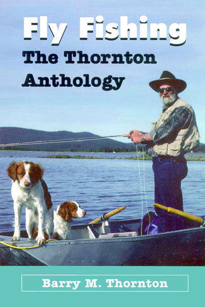 Fly Fishing - Thornton Anthology