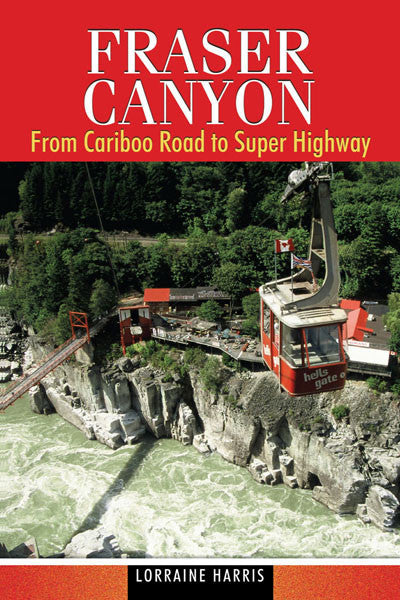 Fraser Canyon: from caribou road to super highway