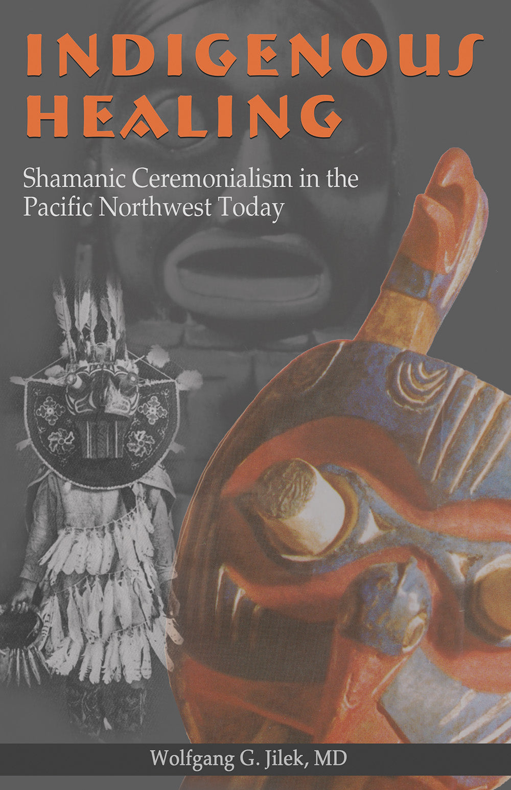 Indigenous Healing: shamanic ceremonialism in the Pacific Northwest today