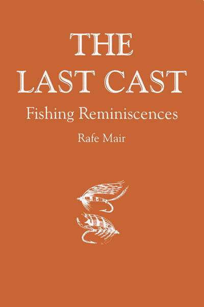 The Last Cast: fishing reminiscences